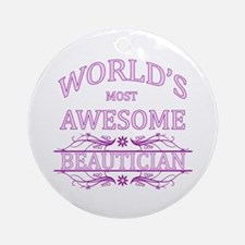 World's Most Awesome Beautician Ornament (Round)