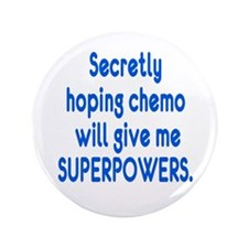 "Funny Cancer Chemo Superpowers 3.5"" Button"
