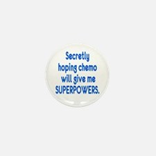 Funny Cancer Chemo Superpowers Mini Button (100 pa