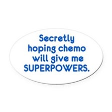 Funny Cancer Chemo Superpowers Oval Car Magnet