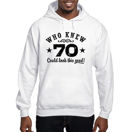 Funny 70th Birthday Hooded Sweatshirt