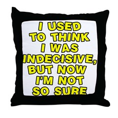 I used to think Throw Pillow