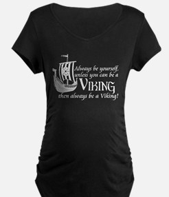 Be A Viking Maternity T-Shirt