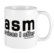 Sarcasm is one of the services I offer Mug