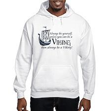 Be a Viking Hoodie