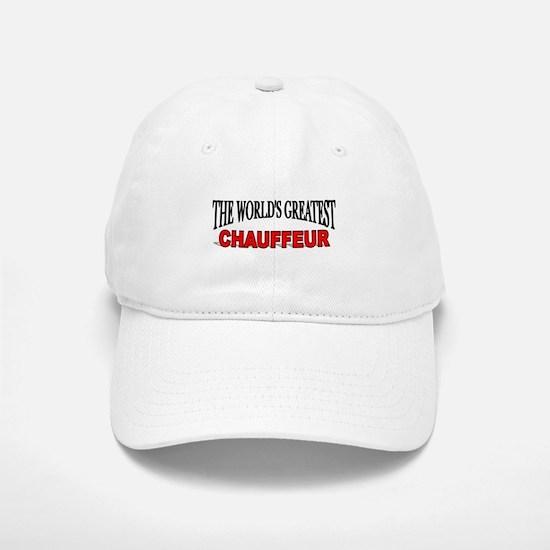 """The World's Greatest Chauffeur"" Baseball Baseball Cap"