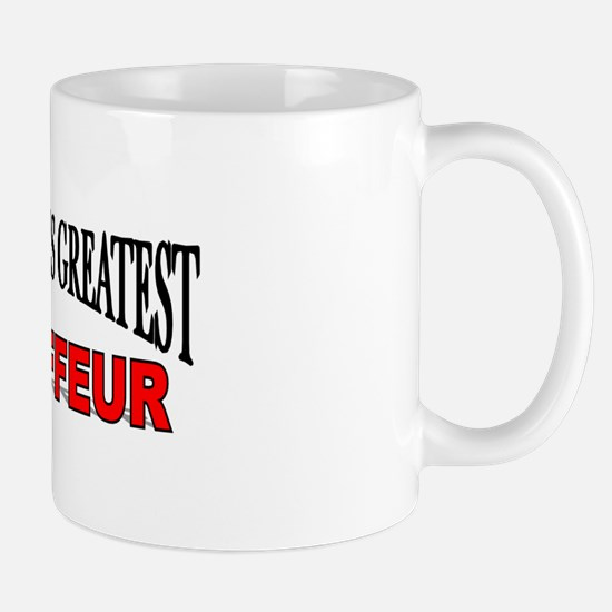 """The World's Greatest Chauffeur"" Mug"