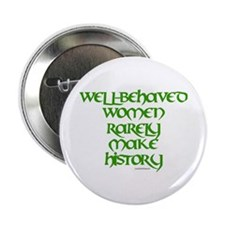 Well Behaved Women... Button