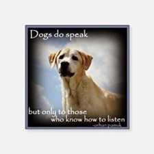 Dogs do Speak Sticker