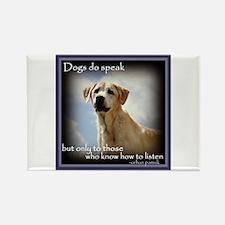 Dogs do Speak Rectangle Magnet
