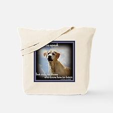 Dogs do Speak Tote Bag
