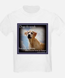 Dogs do Speak T-Shirt