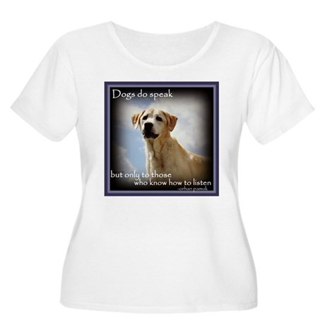 Dogs do Speak Plus Size T-Shirt
