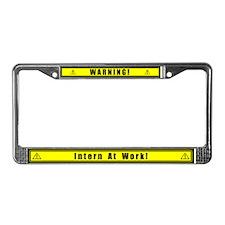 """Warning! Intern at Work!"" License Plate Frame"