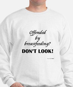 Offended by breastfeeding? Sweatshirt