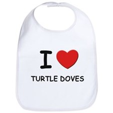 I love turtle doves Bib