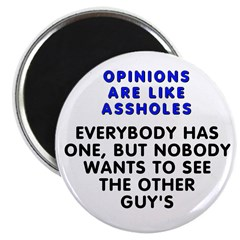 "Opinions are like - 2.25"" Magnet (10 pack)"