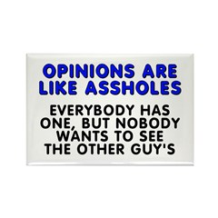 Opinions are like - Rectangle Magnet