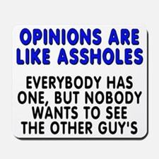 Opinions are like - Mousepad