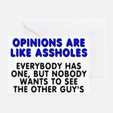 Opinions are like - Greeting Card