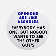Opinions are like - Ornament (Round)