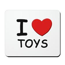 I love toys Mousepad