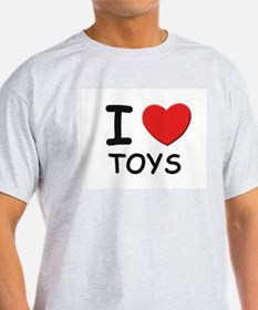I love toys Ash Grey T-Shirt