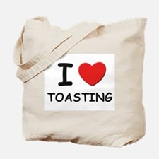 I love toasting Tote Bag