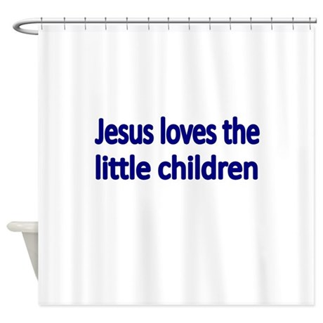 JESUS LOVES THE LITTLE CHILDREN Shower Curtain By TerriblyMadTees