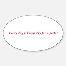 Every day is hump day for a potter Decal