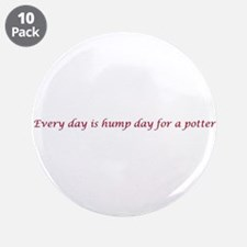 """Every day is hump day for a potter 3.5"""" Button (10"""