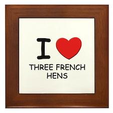 I love three french hens Framed Tile