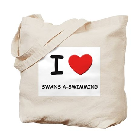 I love swans a-swimming Tote Bag