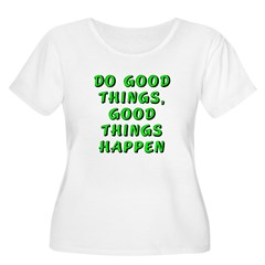 Do good things - T-Shirt
