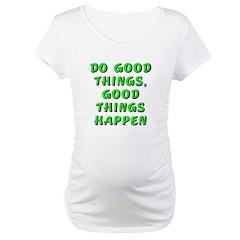Do good things - Shirt