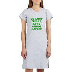 Do good things - Women's Nightshirt