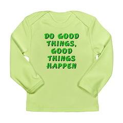 Do good things - Long Sleeve Infant T-Shirt