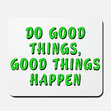 Do good things - Mousepad