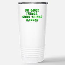 Do good things - Stainless Steel Travel Mug