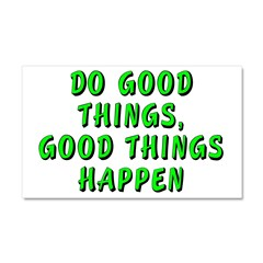 Do good things - Car Magnet 20 x 12