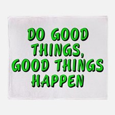 Do good things - Throw Blanket