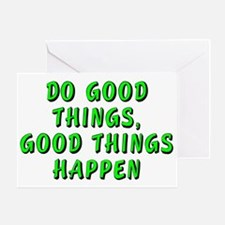 Do good things - Greeting Card