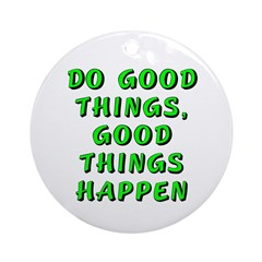 Do good things - Ornament (Round)