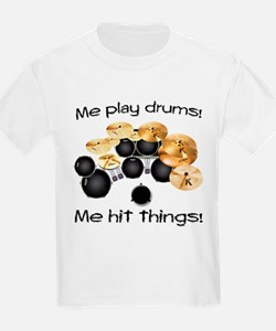 Me Play Drums T-Shirt