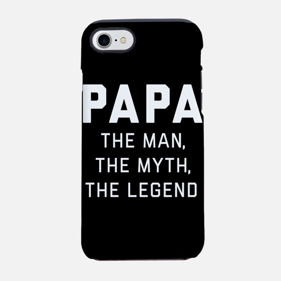 Papa: The Man The Myth The Leg iPhone 7 Tough Case