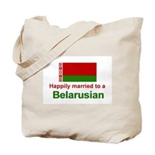 Happily Married To A Belarusian Tote Bag