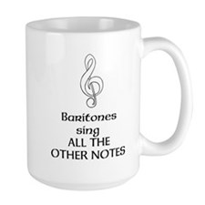 Baritones sing ALL THE OTHER NOTES Mug