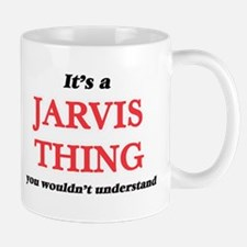 It's a Jarvis thing, you wouldn't und Mugs