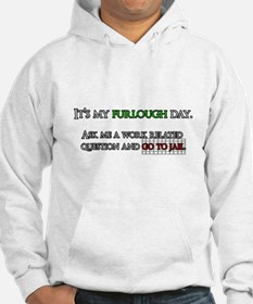 It's my furlough day. Go to jail. Hoodie
