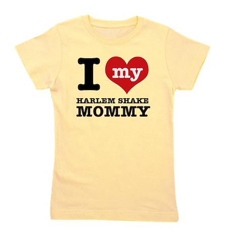 I love my Harlem Shake mommy Girl's Tee